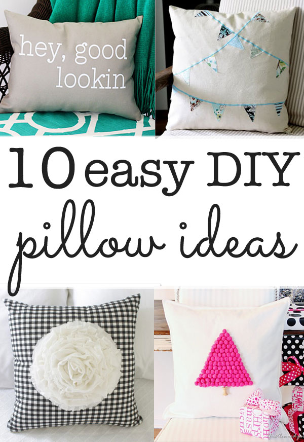 How To Make A Simple Decorative Pillow : DIY Pillow ideas - ten ideas you can make in minutes