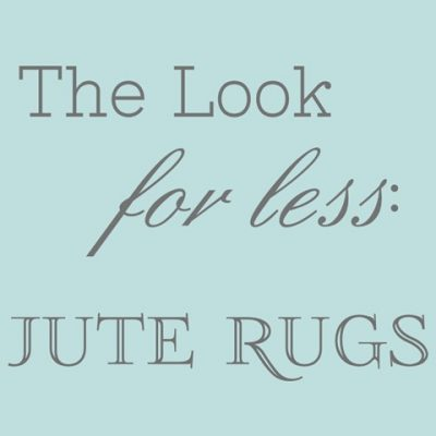 The Look for Less: Jute Rugs