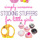 simply awesome stocking stuffers for little girls