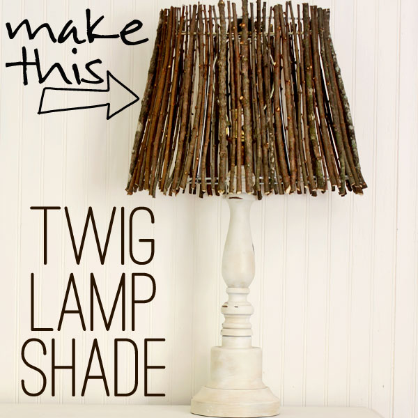 Diy Twig Lamp Shade