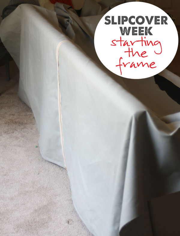 slipcover week: starting the frame