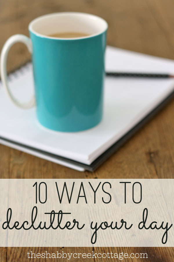 10 ways to declutter your day - easy time managment tips from a busy mom