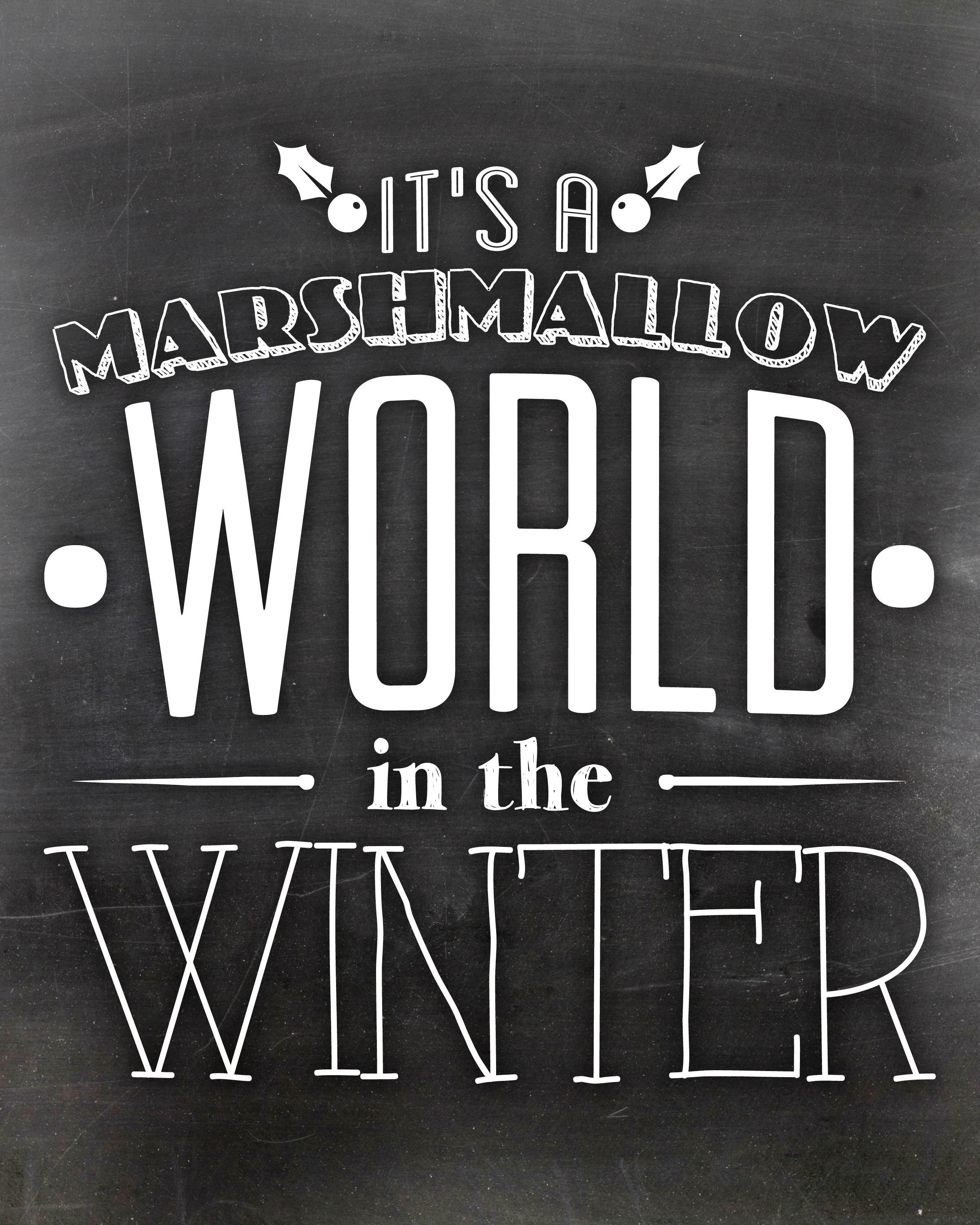 Marshmallow World in the Winter Chalkboard Art