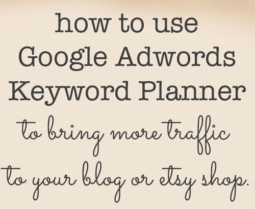 How to use Google Adwords Keyword Planner Tool