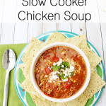 Chilaquiles Mexican Crockpot Chicken Soup