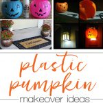 Plastic Pumpkin - Makeover Ideas