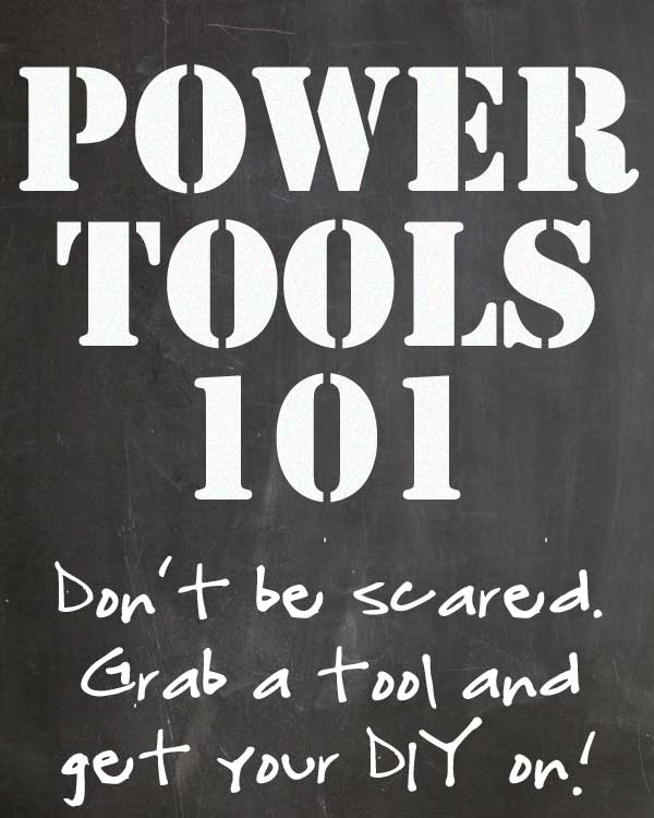 Power Tools 101