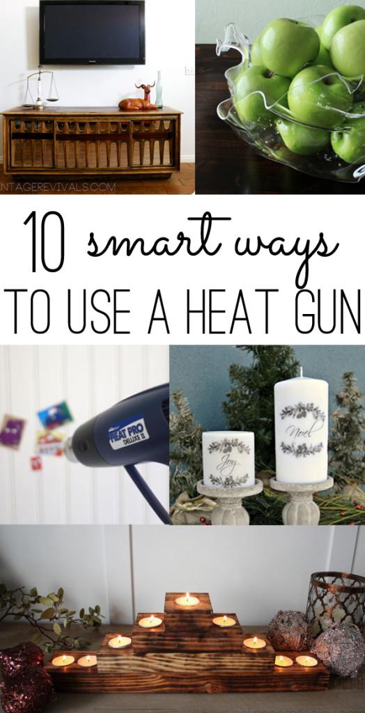 10 Smart Ways to Use a Heat Gun