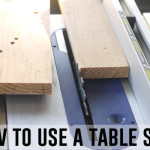 How to Use a Table Saw - Power Tools 101