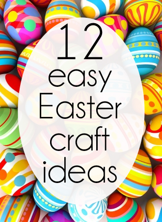12 Easy Easter Crafts