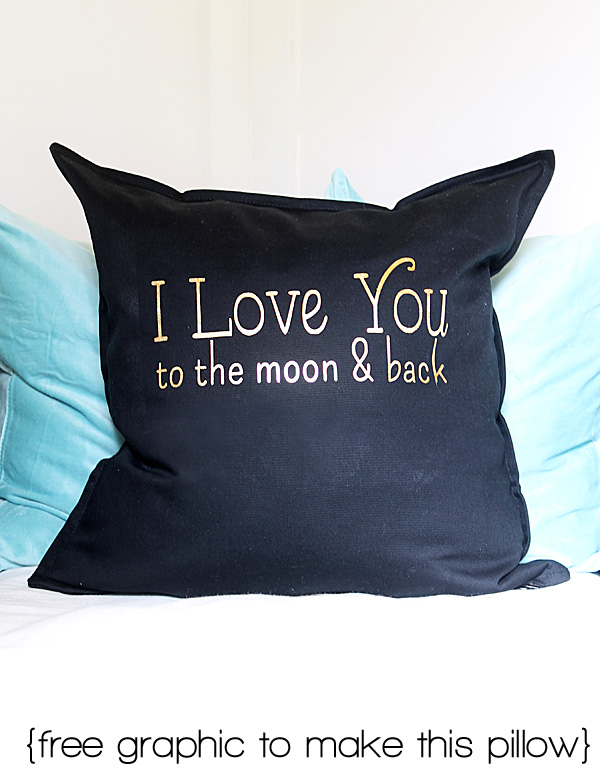 I love you to the moon and back pillow {with free graphic}