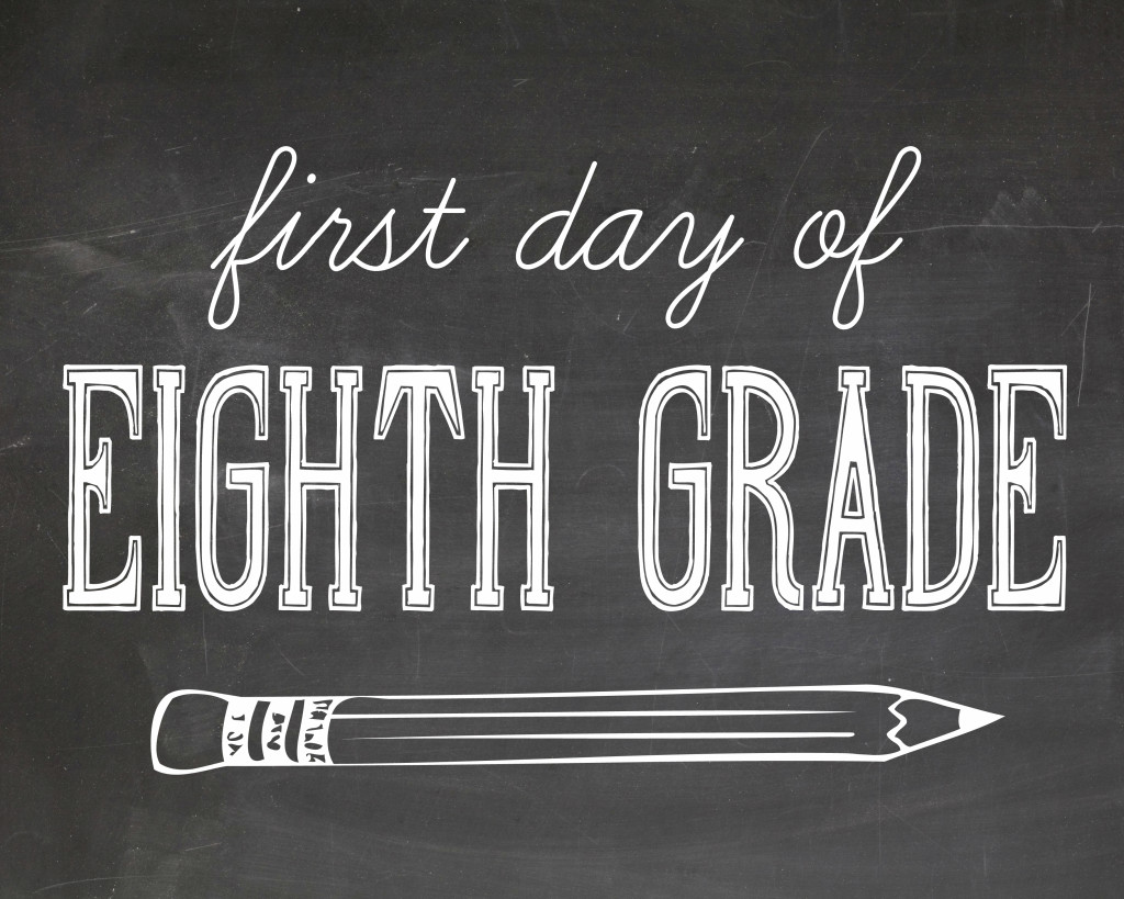 first day of school photography printables - eighth grade