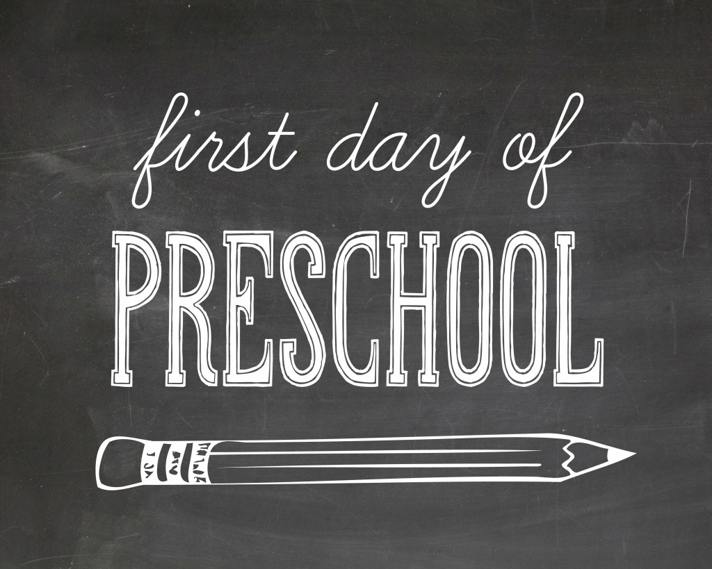First Day of School Pictures Printable - Preschool