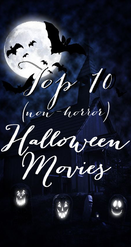 Top 10 (non-horror) Halloween Movies