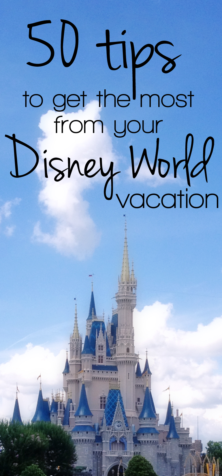 Disney World: 50 tips to get the most from your vacation