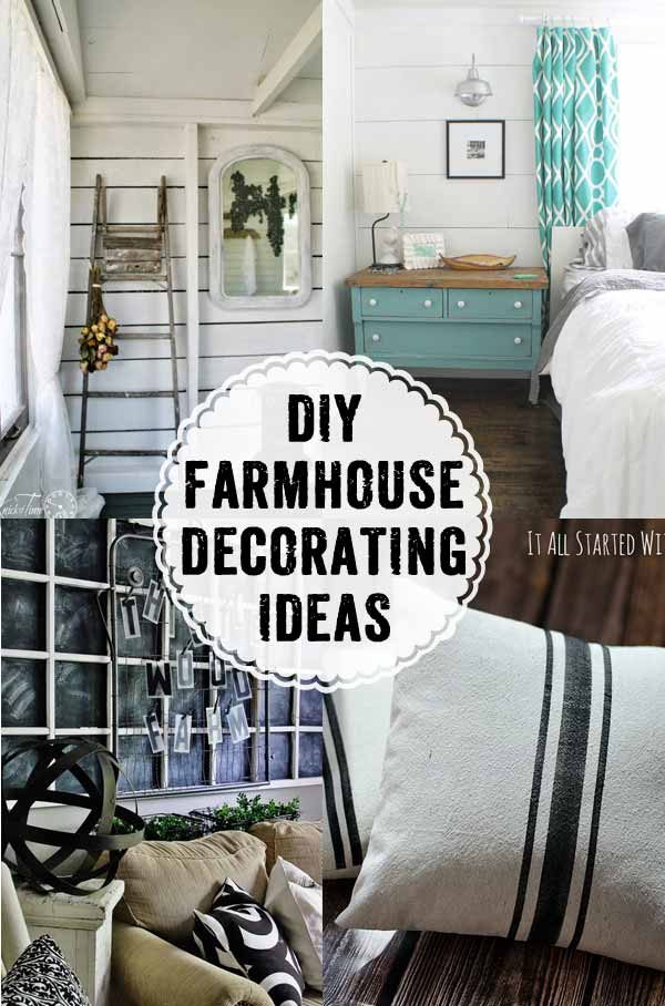 Diy The Farmhouse Look With These Awesome Style Decorating Ideas