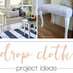 drop cloth project ideas - tons of great ideas