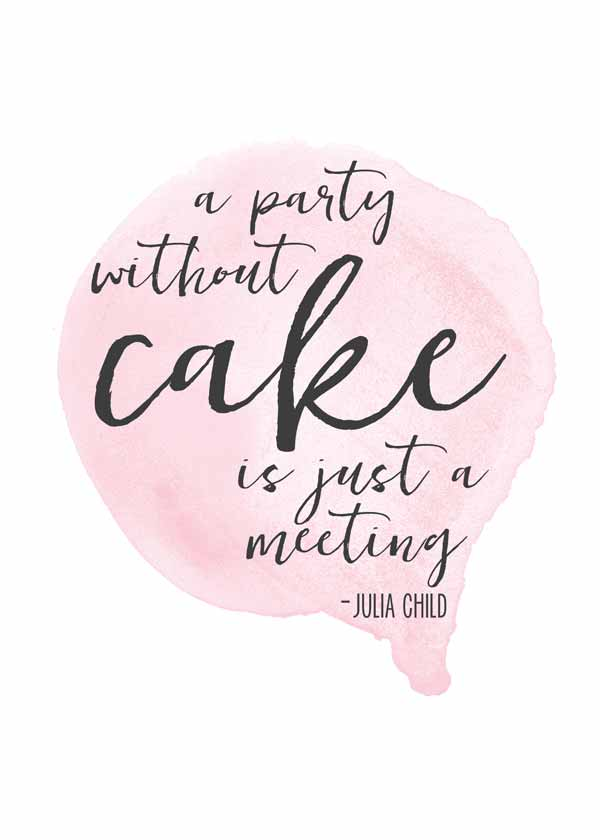 What a pretty idea for a party - Julia Child quote free printables in four different colors!