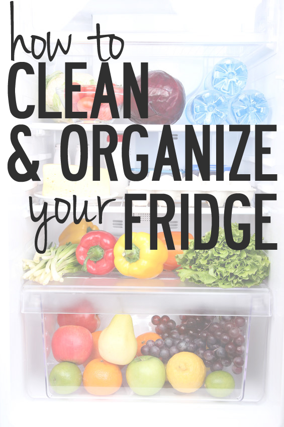 10 tips to clean and organize your refrigerator - I seriously need to add this to our cleaning schedule!