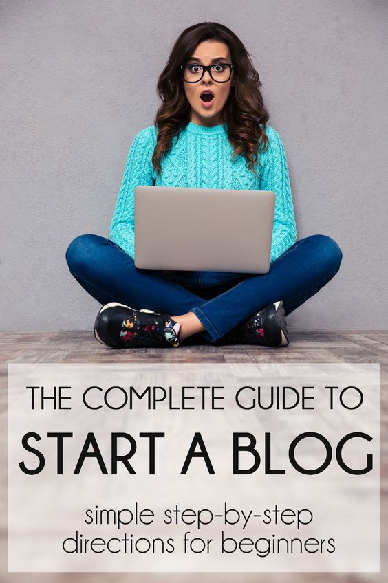 how to start a blog - the complete beginners guide