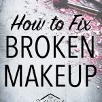 Now I know how to fix makeup the next time I break it!