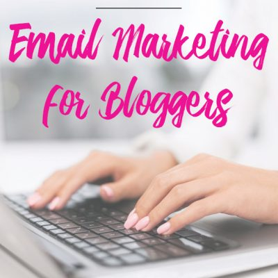 Email Marketing For Bloggers: How to Grow and Utilize Your List