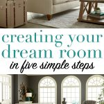 Can't seem to bring your dream room to life? These five tips will help make your dream room a reality!