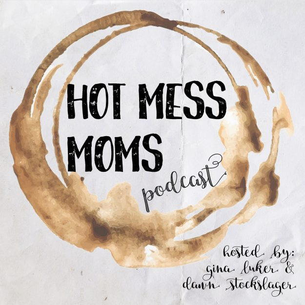 The Hot Mess Moms Podcast - Episode 1