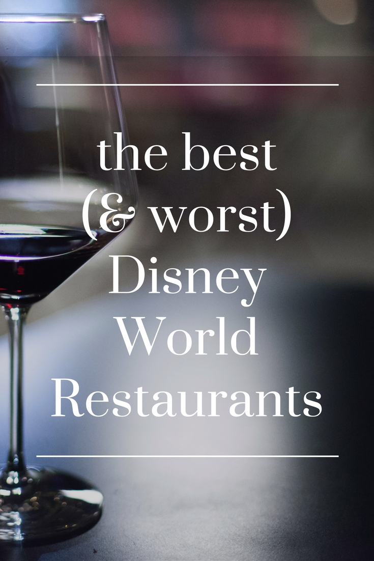 The Worst And Best Restaurants At Disney World