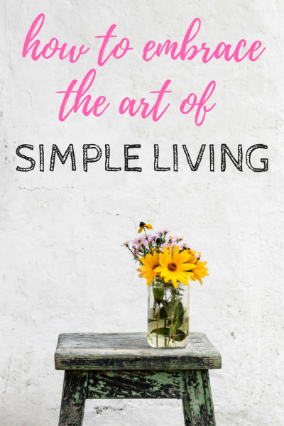 Embracing the Art of Simple Living
