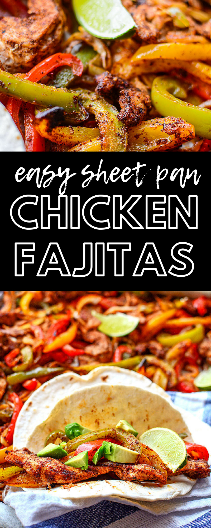 Easy Sheet Pan Chicken Fajitas - They're soooo good! Like Restaurant quality - but EVEN BETTER!