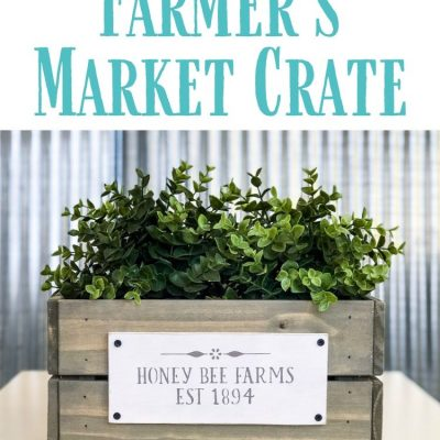 How to Make Farmhouse Style Market Crates
