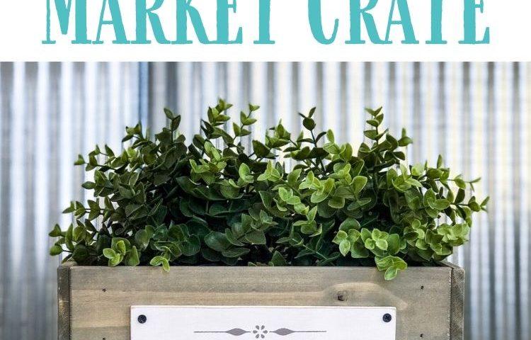 How to Make Farmhouse Style Market Crates